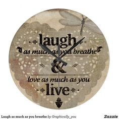 Laugh as much as you breathe clock