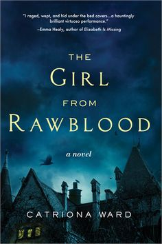 Review The Girl from Rawblood by Catriona Ward Release date: March 7th, 2017 I received a complimentary ARC copy of The Girl from Rawblood by Catriona Ward from NetGalley in order to read and give …