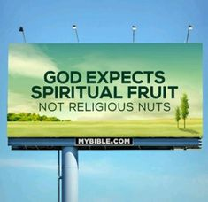 God Expects 100% fruits and not nuts in his bars