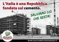 L'Italia è una repubblica fondata sul cemento, #salviamoilpaesaggio