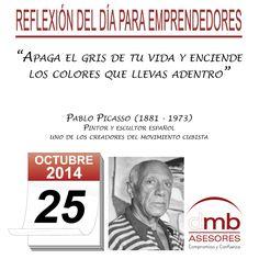 Reflexiones para Emprendedores 25/10/2014           http://es.wikipedia.org/wiki/Pablo_Picasso         #Emprendedores #Emprendedurismo #Entrepreneurship #Frases #Citas