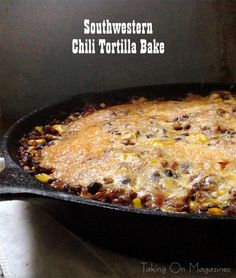 Southwestern Chili Tortilla Bake | www.takingonmagazines.com | A meal that's thrown together in a skillet, yet produces a dinner that's gobbled up like this Southwestern Chili Tortilla Bake was is a winner.