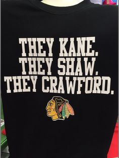 They Kane They Shaw They Crawford chicago blackhawks funny t-shirt