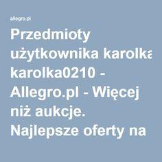 Przedmioty użytkownika karolka0210 - Allegro.pl - Więcej niż aukcje. Najlepsze oferty na największej platformie handlowej.