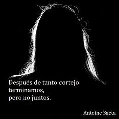 Antoine Saeta, Frases, quotes, poesía, poema, poeta, escritor, amor, romanticismo, verso, versos, cita, encuentro, distancia.