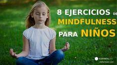8 Ejercicios de Mindfulness para Niños by elefantezen - issuu