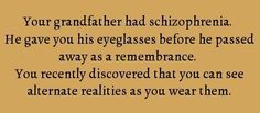 Glasses that show an alternate reality...