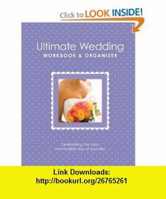The Ultimate Wedding Workbook  Organizer From Americas Top Wedding Experts (9781936061068) Alex Lluch, Elizabeth Lluch , ISBN-10: 1936061066  , ISBN-13: 978-1936061068 ,  , tutorials , pdf , ebook , torrent , downloads , rapidshare , filesonic , hotfile , megaupload , fileserve