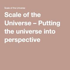 Scale of the Universe – Putting the universe into perspective