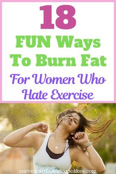 18 Unique and Fun Activities For Women Who Hate Exercise - Curves Cardio And Cupcakes