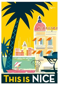 Travel Poster - This is Nice - by Richard Zielenkiewicz. Tourism Poster, Poster S, Beach Posters, Nice France, Travel Illustration, Travel Design, Vintage Travel Posters, Grafik Design, France Travel