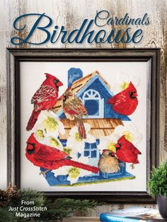 Cardinals Birdhouse from the Nov/Dec 2015 issue of Just CrossStitch Magazine. Order a digital copy here: https://www.anniescatalog.com/detail.html?prod_id=128138