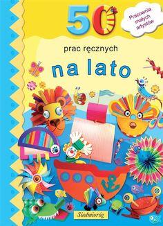 50 prac ręcznych na lato (op. Book Crafts, 50th, Books, Kids, Craft Books, Free Books, Young Children, Libros, Boys