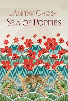 Sea of Poppies - Amitav Ghosh.