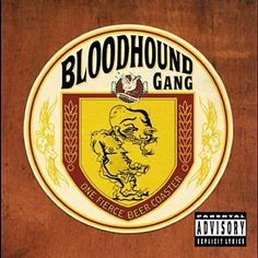 Fire Water Burn - The Bloodhound Gang