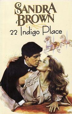 22 Indigo Place Autor: Sandra Brown Titlu original: 22 Indigo Place Numar pagini: 207 An aparitie: 1986 Gen: Romance Nota. Sandro, Sandra Brown Books, Books To Read, Indigo, Reading, Places, Movies, Movie Posters, Mary
