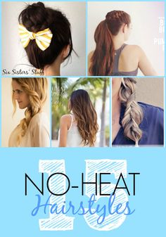 15 No Heat Hairstyles from Six Sisters Stuff! For those days where you just don't have time!