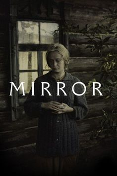 The Mirror [Zerkalo] (1974) Dir.  Andrei Tarkovsky