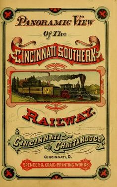 Description of the Cincinnati southern railway from Cincinnati to Chattanooga . Giving its history and a general description of the towns and villag : Cincinnati Southern Railway Trains from Cincinnati to Chattanooga 1878 Description Cincinnati souther Train Posters, Railway Posters, Vintage Labels, Vintage Ads, Retro Ads, Voyage Usa, Railroad History, Southern Railways, Train Art