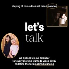 does not mean isolation. we openend up our calender for everyone who wants to video call & redefine the term social distancing. we love to chat. T Home, For Everyone, Open Up, Graphic Design, Let It Be, Studio, Nice, Studios