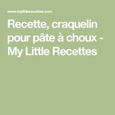 Recette, craquelin pour pâte à choux - My Little Recettes