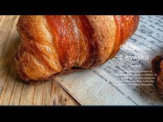 Croissant z kvásku , Sourdough croissant Sweet Life, Baked Goods, Turkey, Bread, Baking, Zdravo, Youtube, Food, Dolce Vita