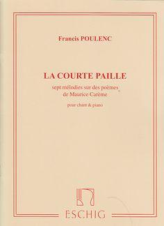 La courte paille : sept mélodies sur des poèmes de Maurice Carême / Francis Poulenc ; pour chant et piano. Classmark: 867.D.P35
