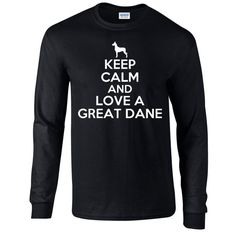 Keep Calm And Love A Great Dane Mens Long by Whynotstopnshop