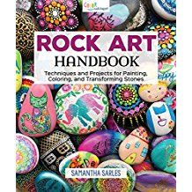 Rock Art Handbook: Techniques And Projects For Painting Coloring And Transforming Stones (Fox Chapel Publishing) Over 30 Step-By-Step Tutorials Using Paints Chalk Art Pens Glitter Glue & More. Pebble Painting, Dot Painting, Pebble Art, Stone Painting, Rock Crafts, Arts And Crafts, Fun Crafts, Drawing Rocks, Rock Painting Supplies