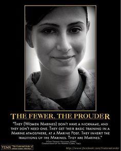 Women Marines-the fewer the prouder Marine Quotes, Military Quotes, Military Humor, Once A Marine, My Marine, Us Marine Corps, Military Women, Military Life, Female Marines