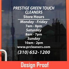 Prestige Green Touch Cleaners | 310-652-1200 | www.prcleaners.com | Stickertitans.com | Custom Business / Office / Shop / Salon / Restaurant Open Hour Vinyl Decal | Our Vinyl Signs are made from Oracal 651