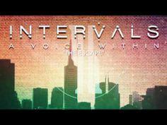 INTERVALS // THE ESCAPE