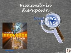 Buscando la disrupción by Juan Domingo via slideshare