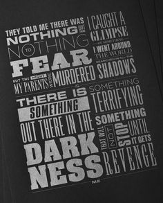 """A typography piece based on a Batman quote byKyle Kargov. Printed on 12.5 x 19"""" Black Speckletone with silver pantone.$30"""