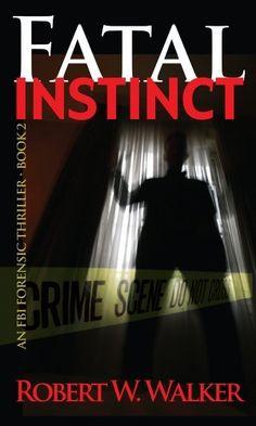 Fatal Instinct (The Instinct Series bk. #2) by Robert W. Walker, http://www.amazon.com/gp/product/B003EV5QEC/ref=cm_sw_r_pi_alp_ScYPqb0DTB8FS