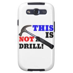This Hammer Is Not A Drill! Galaxy SIII Cases