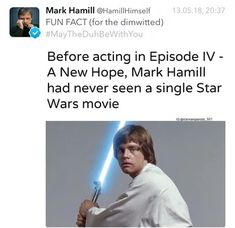 Before Acting In Episode IV A New Hope, Mark Hamill Had Never Seen A Single Star Wars Movie - Funny Memes. The Funniest Memes worldwide for Birthdays, School, Cats, and Dank Memes - Meme Simbolos Star Wars, Star Wars Jokes, Star Wars Facts, Buffy, Prequel Memes, Troll, Episode Iv, Star Wars Wallpaper, Mark Hamill