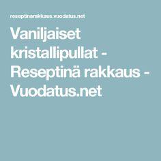 Vaniljaiset kristallipullat - Reseptinä rakkaus - Vuodatus.net