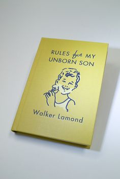 (Vintage-y books for decor in the nursery) Rules for My Unborn Son: Walker Lamond: 9780312608958: Amazon.com: Books