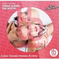 Venus Kissed The Moon - When You Play (JON∆S Remix) by JON∆S on SoundCloud