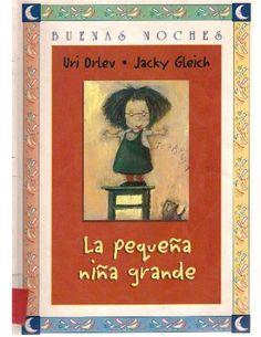 La pequeña Niña grande  Cuento de Orlev & Jacki Gleich Version alemana de Mirjam Pressler, la `pequeña niña grande.