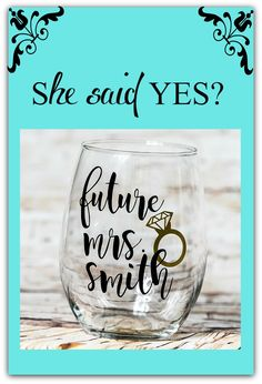 She'll love drinking her wine out of this adorable glass with her new name while planning her wedding. Future Mrs. Stemless Wine Glass $10.50  Custom colors available. www.traceystrendyvinyl.etsy.com