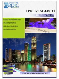 Epic Research Singapore have best technical research team, Our research team provide weekly reports on SGX Singapore and SGX Exchange, You can get weekly Favorable Tips & future Strategy for SGX Stocks Market.