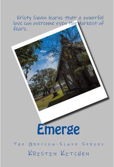 Emerge, The Greson-Slade Series  Book 2 in the series  http://www.amazon.com/Emerge-The-Greyson-Slade-Series-Volume/dp/1495924149/ref=sr_1_2?ie=UTF8&qid=1393276146&sr=8-2&keywords=Kristin+Kitchen