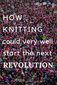 Knitting as a Political Act - Wooly Ventures Knitting Blogs, Knitting Projects, Knitting Patterns, March For Science, Knit Art, Yarn Bombing, Knit Picks, The Millions, Knitting Accessories
