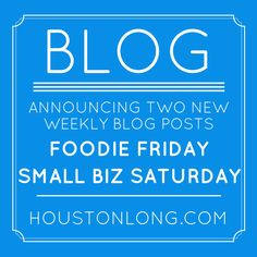 Announcing Foodie Friday and Small Biz Saturday Weekly Posts! #realestate #foodiefriday #smallbizsaturday