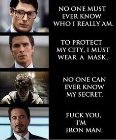 Cause Tony Stark is just that awesome!! Pardon the F bomb...I don't use it BUT, this cracked me up! LOVE Iron Man! =)