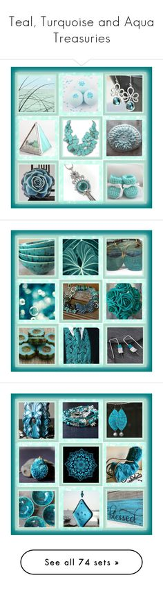 Teal, Turquoise and Aqua Treasuries by andreadawn1 on Polyvore featuring etsytreasury, etsyfresh, EtsySpecialT, etsysocial, etsymntt, art, MATÌ, Gentle Monster, EASEL and Nöe