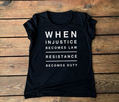 When Injustice Becomes Law Resistance becomes Duty RESIST Women's FITTED tee t-shirt shirt protest the resistance