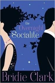 The Overnight Socialite by Bridie Clark -
